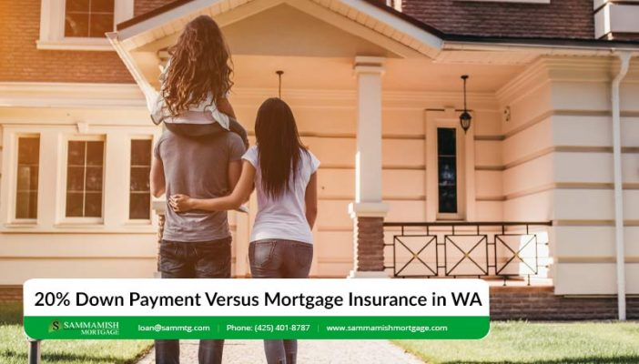 Down Payment Versus Mortgage Insurance in WA