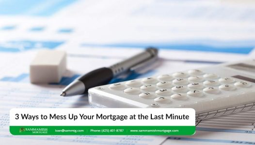 Ways to Mess Up Your Mortgage at the Last Minute