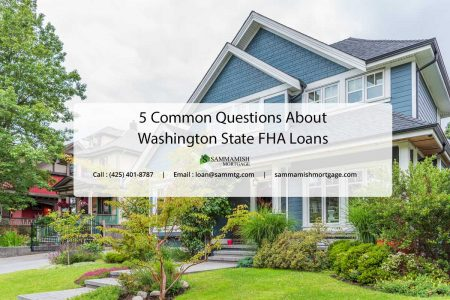 Common Questions About Washington State FHA Loans