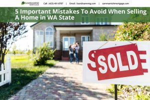 5 Important Mistakes To Avoid When Selling A Home in WA State