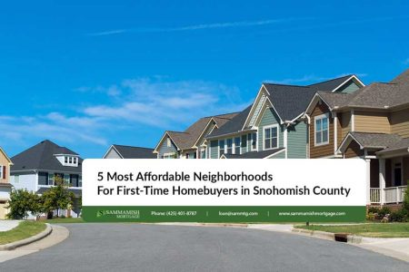 Most Affordable Neighborhoods For First Time Homebuyers in Snohomish County