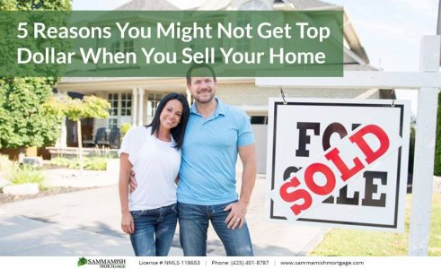 Reasons You Might Not Get Top Dollar When You Sell Your Home
