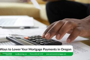 5 Ways to Lower Your Mortgage Payments in Oregon