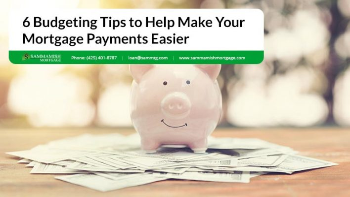 Budgeting Tips to Help Make Your Mortgage Payments Easier