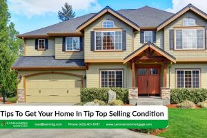 7 Tips To Get Your Home In Tip Top Selling Condition