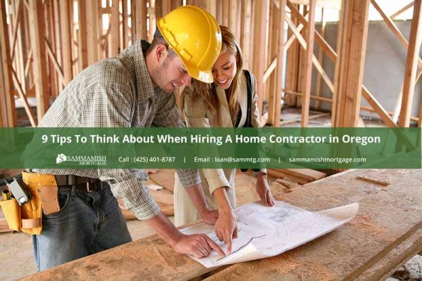 Tips To Think About When Hiring A Home Contractor in Oregon