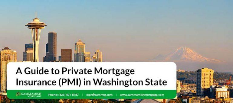 A Guide to Private Mortgage Insurance PMI in Washington State