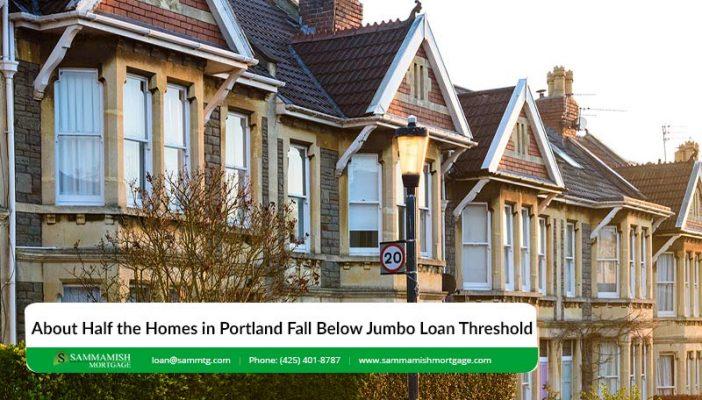 About Half the Homes in Portland Fall Below Jumbo Loan Threshold
