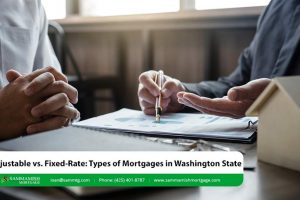 Adjustable vs. Fixed-Rate: Types of Mortgages in Washington State