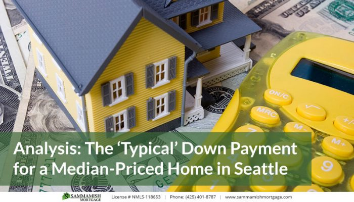 Analysis The Typical Down Payment for a Median Priced Home in Seattle