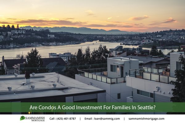 Are Condos A Good Investment For Families In Seattle