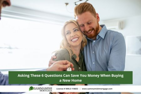 Asking These  Questions Can Save You Money When Buying a New Home wa