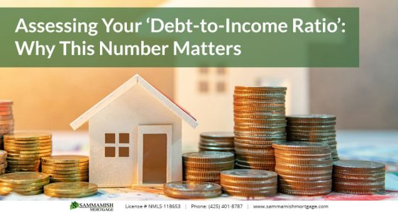 Assessing Your Debt to Income Ratio Why This Number Matters