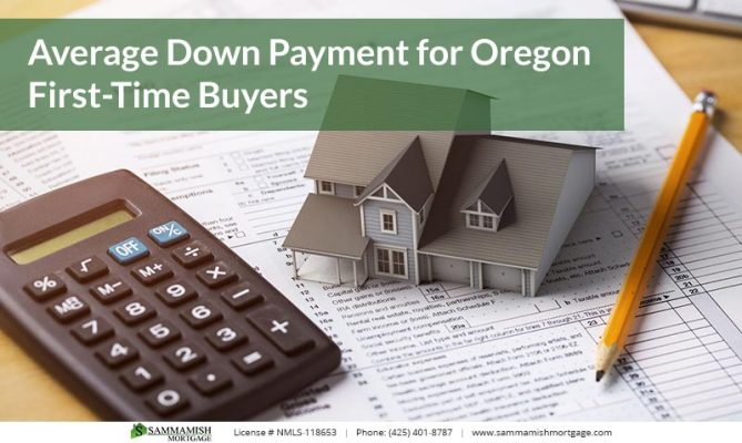 Average Down Payment for Oregon First Time Buyers