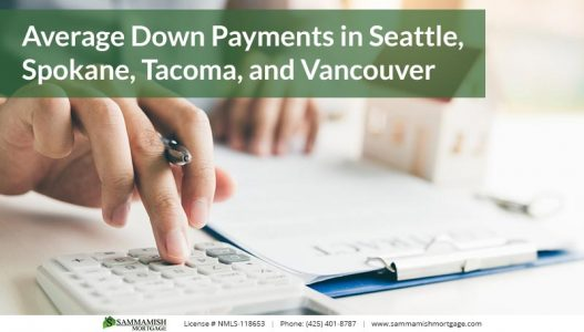 Average Down Payments in Seattle Spokane Tacoma and Vancouver