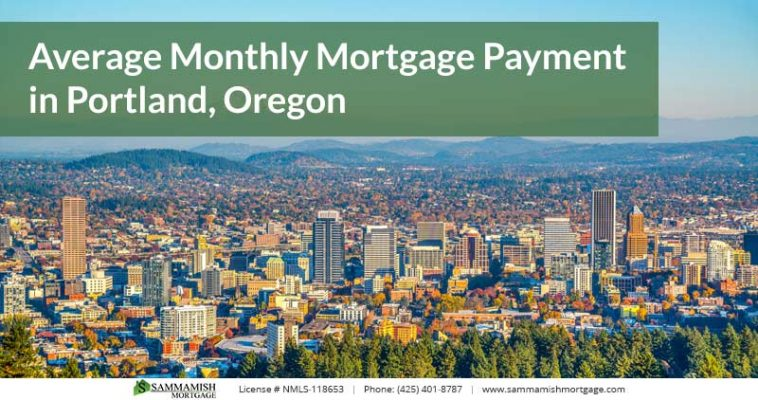 Average Monthly Mortgage Payment in Portland Oregon