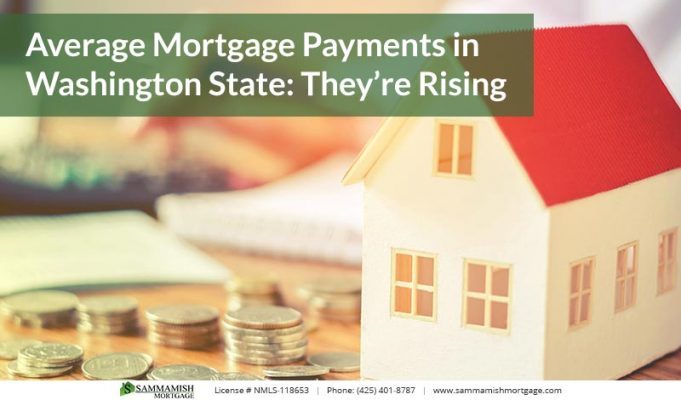 Average Mortgage Payments in Washington State Theyre Rising