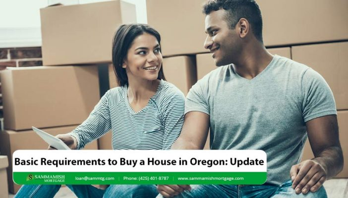 Basic Requirements to Buy a House in Oregon Update