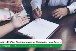 Benefits of 30-Year Fixed Mortgages for Washington Home Buyers