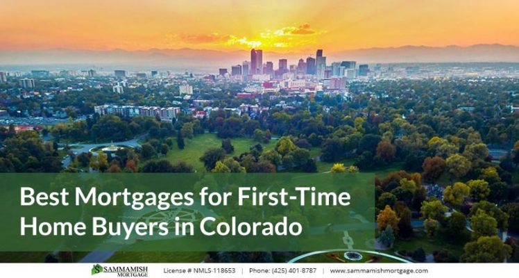 Best Mortgages for First Time Home Buyers in Colorado