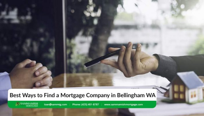 Best Ways to Find a Mortgage Company in Bellingham WA