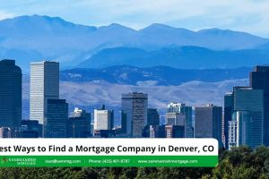Best Ways to Find a Mortgage Company in Denver, CO