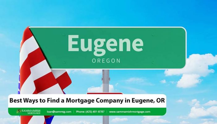 Best Ways to Find a Mortgage Company in Eugene OR