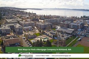 Best Ways to Find a Mortgage Company in Kirkland, WA