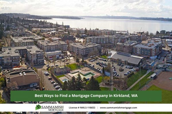 Best Ways to Find a Mortgage Company in Kirkland WA