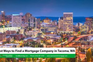 Best Ways to Find a Mortgage Company in Tacoma, WA