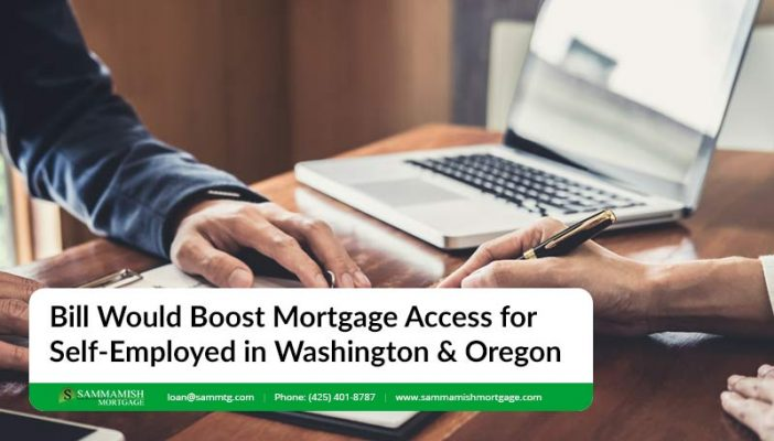 Bill Would Boost Mortgage Access for Self Employed in Washington Oregon