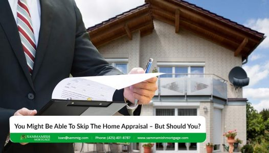 Buying A Home You Might Be Able To Skip The Home Appraisal – But Should You
