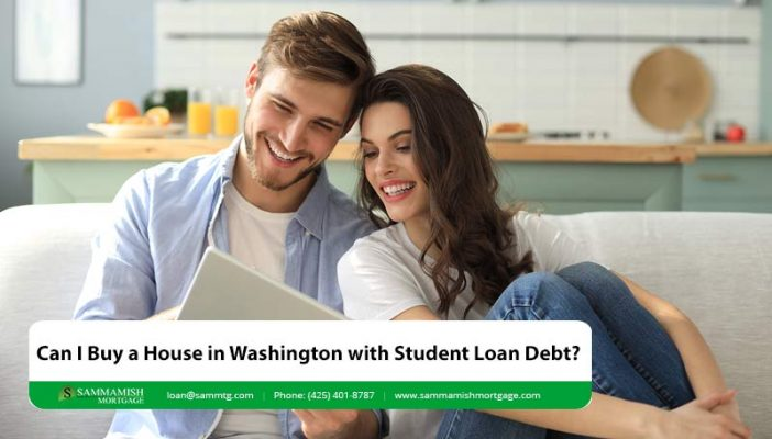 Can I Buy a House in Washington with Student Loan Debt