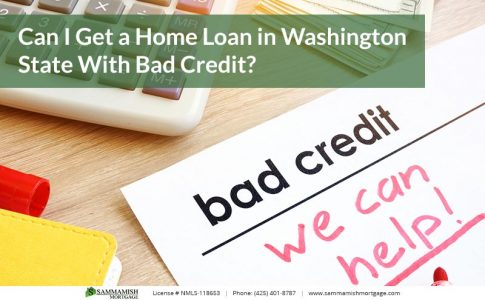 Can I Get a Home Loan in Washington State With Bad Credit