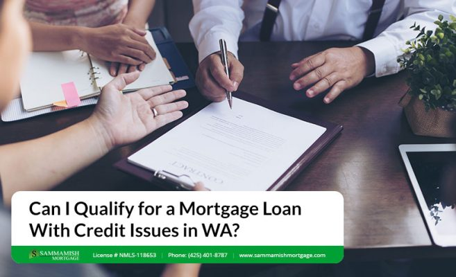 Can I Qualify for a Mortgage Loan With Credit Issues in WA