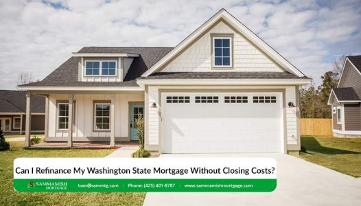 Can I Refinance My Washington State Mortgage Without Closing Costs