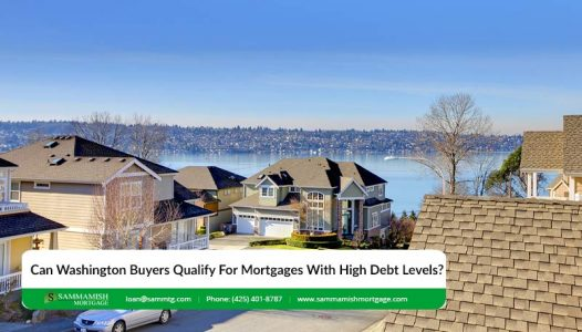 Can Washington Buyers Qualify For Mortgages With High Debt Levels