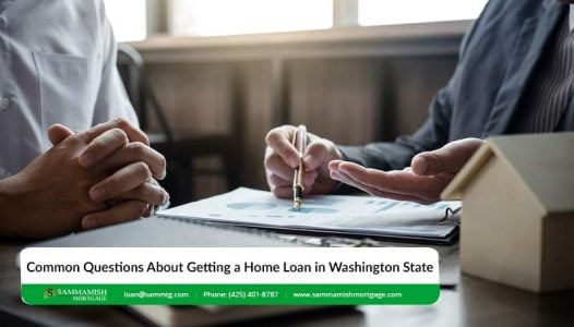 Common Questions About Getting a Home Loan in Washington State
