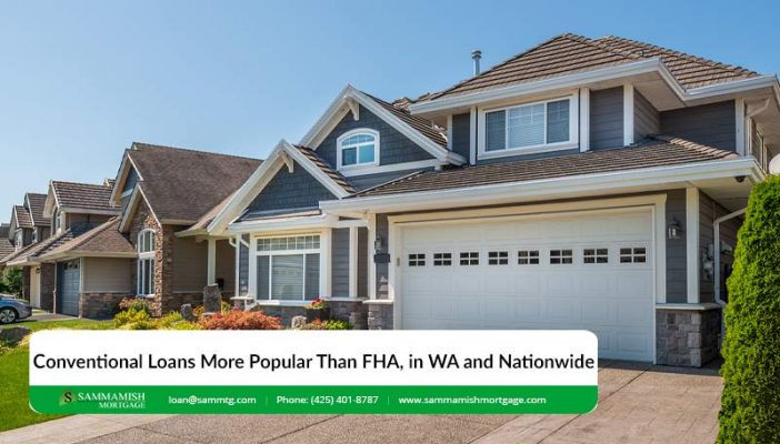 Conventional Loans More Popular Than FHA in Washington and Nationwide