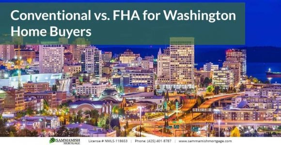 Conventional vs FHA for Washington Home Buyers