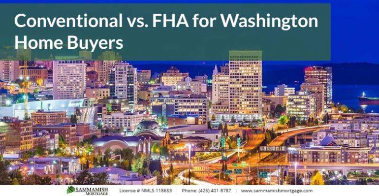 Conventional vs FHA for Washington Home Buyers