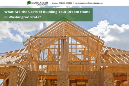 Costs of Building Your Dream Home in Washington State