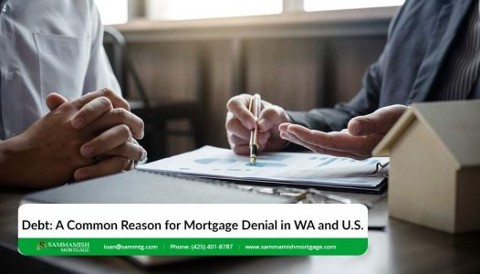 Debt A Common Reason for Mortgage Denial in Washington and U