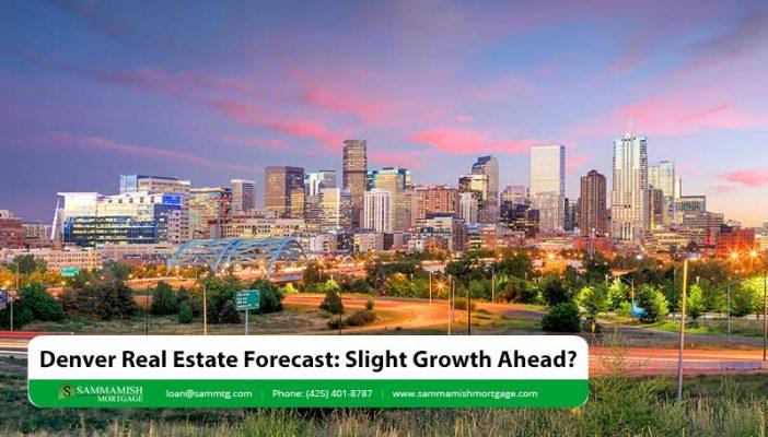 Denver Real Estate Forecast Slight Growth Ahead
