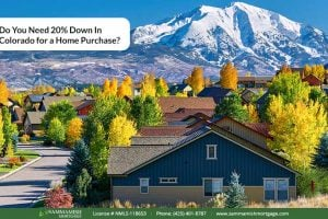 Do You Need 20% Down In Colorado for a Home Purchase?
