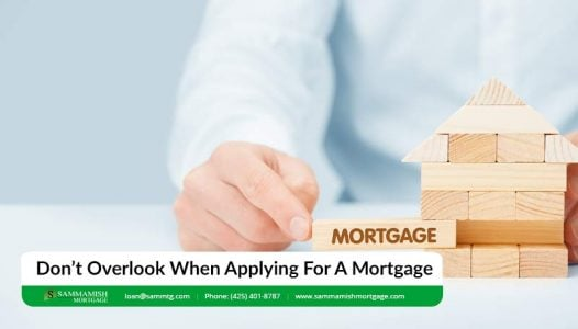 Don't Overlook When Applying For A Mortgage