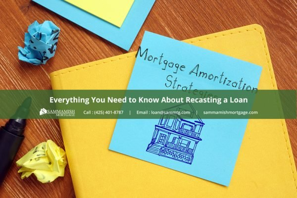 Everything You Need to Know About Recasting a Loan