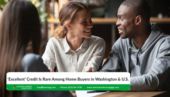 Excellent Credit Is Rare Among Home Buyers in Washington U