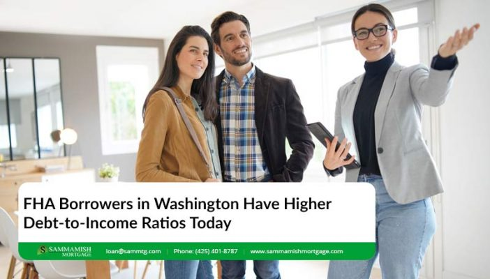 FHA Borrowers in Washington Have Higher Debt to Income Ratios Today
