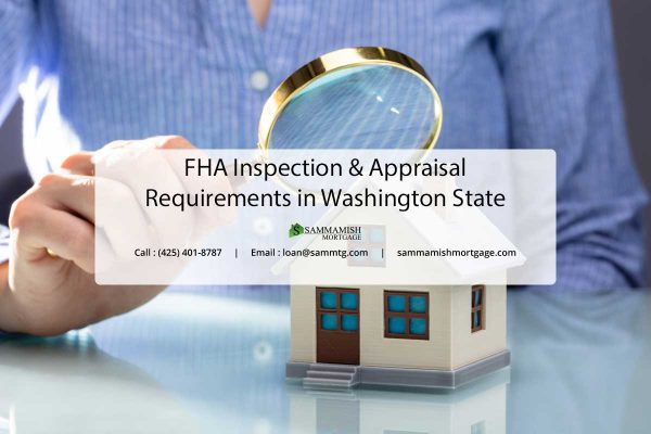 FHA Inspection Appraisal Requirements in Washington State